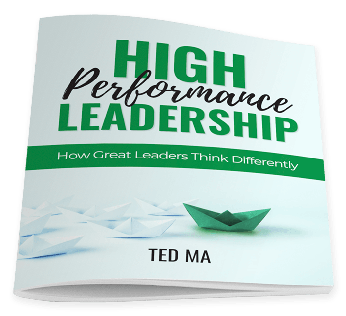 High Performance Leadership | Ted Ma