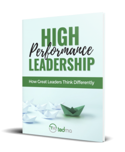 High Performance Leadership Ebook by Ted Ma